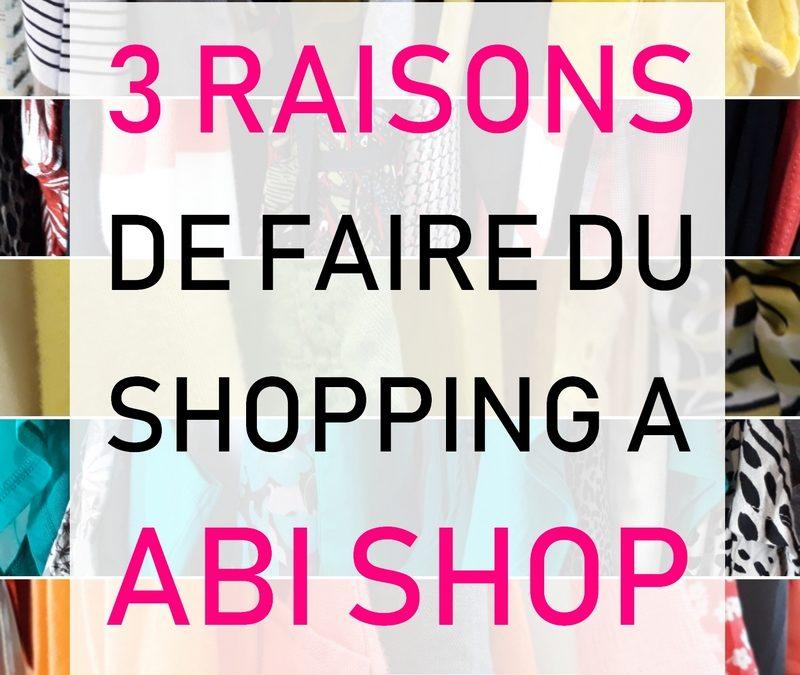 Pour votre shopping, pensez Abi Shop !