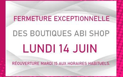 Fermeture exceptionnelle lundi 14/06.